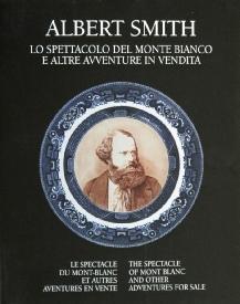 ALBERT SMITH. Lo Spettacolo del Monte Bianco e Altre Avventure in Vendita.